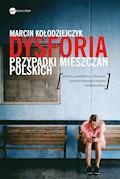 Dysforia. Przypadki mieszczan polskich - Marcin Kołodziejczyk - ebook