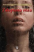 Zdeptana róża - Stefania Jagielnicka-Kamieniecka - ebook