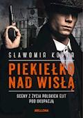 Piekiełko nad Wisłą - Sławomir Koper - ebook