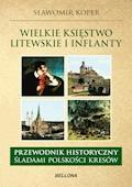 Wielkie księstwo Litewskie i Inflanty - Sławomir Koper - ebook