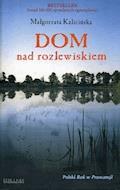 Dom nad rozlewiskiem - Małgorzata Kalicińska - ebook + audiobook