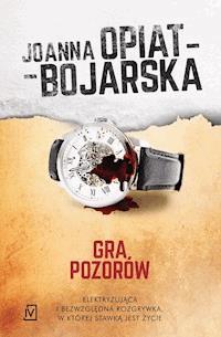 Gra Pozorów Joanna Opiat Bojarska Ebook Audiobook