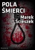 Pola śmierci - Marek Ścieszek - ebook