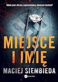 Miejsce i imię - Maciej Siembieda - ebook + audiobook