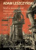 Skok w nowoczesność. Polityka wzrostu w krajach peryferyjnych 1943–1980 - Adam Leszczyński - ebook