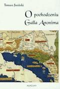 O pochodzeniu Galla Anonima - Tomasz Jasiński - ebook