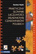 Praktyczny słownik łączliwości składniowej czasowników polskich - Stanisław Mędak - ebook