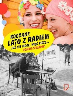 f43267a6a3 Kochane Lato z Radiem - Roman Czejarek - ebook - Legimi online