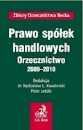 Prawo spółek handlowych Orzecznictwo 2009-2010 - Radosław L. Kwaśnicki, Piotr Letolc - ebook