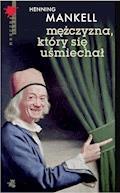 Mężczyzna, który się uśmiechał - Henning Mankell - ebook