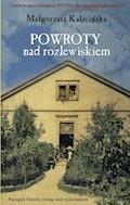 Powroty nad rozlewiskiem - Małgorzata Kalicińska - ebook + audiobook