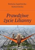 Prawdziwe życie Lilianny - Stefania Jagielnicka-Kamieniecka - ebook