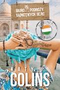 Biuro Podróży Samotnych Serc Kierunek: Indie - Katy Colins - ebook