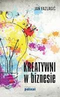 Kreatywni w biznesie - Jan Fazlagić - ebook