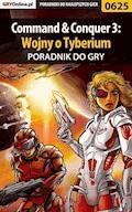 Command  Conquer 3: Wojny o Tyberium - poradnik do gry - Krystian Smoszna - ebook