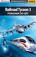 Railroad Tycoon 3 - poradnik do gry - Krystian Smoszna - ebook