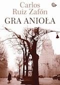 Gra Anioła - Carlos Ruiz Zafon - ebook