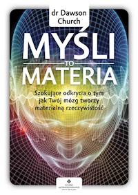 49d3767660fb2c Szokujące odkrycia o tym, jak Twój mózg tworzy materialną rzeczywistość -