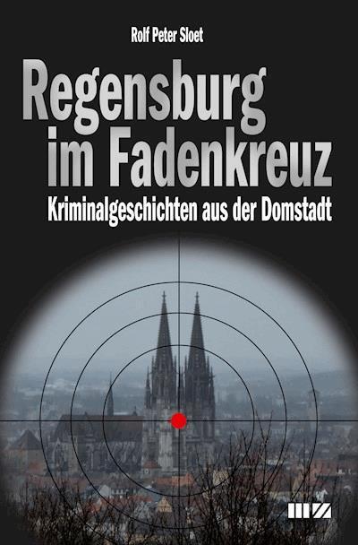 Regensburg Im Fadenkreuz Rolf Peter Sloet Ebook Legimi