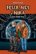 Felix, Net i Nika oraz Świat Zero - Rafał Kosik - ebook