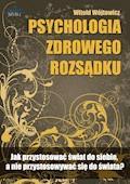 Psychologia zdrowego rozsądku - Witold Wójtowicz - audiobook