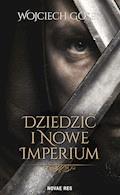 Dziedzic i nowe imperium - Wojciech Gosek - ebook