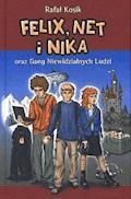 Felix, Net i Nika oraz Gang Niewidzialnych Ludzi - Rafał Kosik - ebook