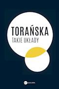 Takie układy - Teresa Torańska - ebook