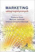 Marketing usług logistycznych - Urszula Chrąchol-Barczyk, Mariusz Jedliński, Grażyna Rosa - ebook