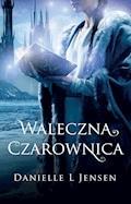 Waleczna czarownica - Danielle L Jensen - ebook