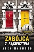 Zabójca z sąsiedztwa - Alex Marwood - ebook