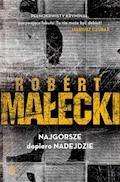 Najgorsze dopiero nadejdzie - Robert Małecki - ebook + audiobook