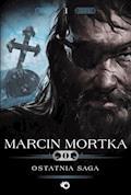 Trylogia nordycka. Tom 1. Ostatnia saga - Marcin Mortka - ebook