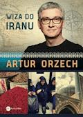 Wiza do Iranu - Artur Orzech - ebook