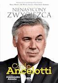 Carlo Ancelotti. Nienasycony zwycięzca - Carlo Ancelotii, Alessandro Alciato - ebook