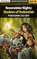 "Neverwinter Nights: Shadows of Undrentide - poradnik do gry - Piotr ""Ziuziek"" Deja - ebook"