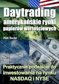 Daytrading - amerykańskie rynki papierów wartościowych. Praktyczne podejście do inwestowania na rynku NASDAQ i NYSE - Piotr Surdel - ebook