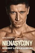 Nienasycony – Robert Lewandowski - Paweł Wilkowicz - ebook