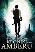 Kroniki Amberu, tom II - Roger Zelazny - ebook