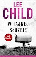 W Tajnej Służbie - Lee Child - ebook