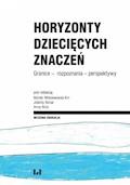 Horyzonty dziecięcych znaczeń. Granice – rozpoznania – perspektywy - Monika Wiśniewska-Kin, Jolanta Bonar, Anna Buła - ebook