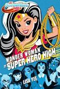 Wonder Woman w Super Hero High - Lisa Yee - ebook