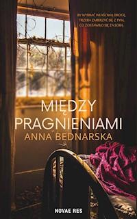 Między pragnieniami Anna Bednarska ebook Legimi online