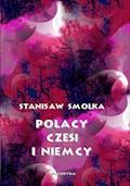 Polacy, Czesi i Niemcy - Stanisław Smolka - ebook