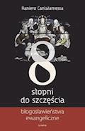 8 stopni do szczęścia. Błogosławieństwa ewangeliczne - Raniero Cantalamessa - ebook