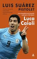Luis Suárez Pistolet - Luca Caioli - ebook