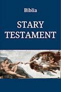 Biblia. Stary Testament. - Przekład Jakuba Wujka - ebook