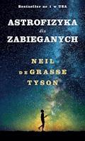 Astrofizyka dla zabieganych - Neil Tyson - ebook + audiobook