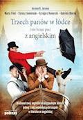 Trzech panów w łódce (nie licząc psa) z angielskim - Jerome K. Jerome Marta Fihel, Dariusz Jemielniak, Grzegorz Komerski, Gabriela Oberda - ebook