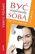 Być naprawdę sobą. Jak żyć dojrzale i świadomie - Valerio Albisetti - ebook